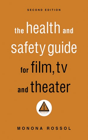 The Health & Safety Guide for Film, TV & Theater, Second Edition book image