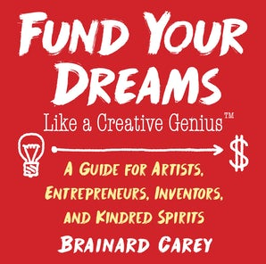 Fund Your Dreams Like a Creative Genius book image