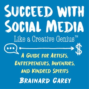 Succeed with Social Media Like a Creative Genius book image