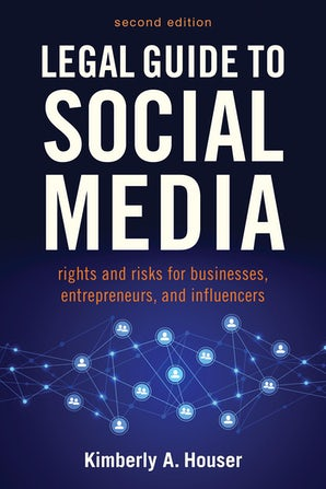Legal Guide to Social Media, Second Edition