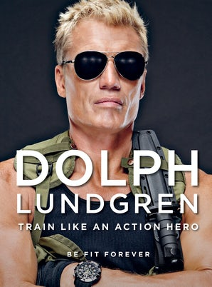 Dolph Lundgren: Train Like an Action Hero book image