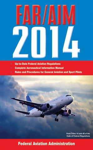 Federal Aviation Regulations/Aeronautical Information Manual 2014 book image