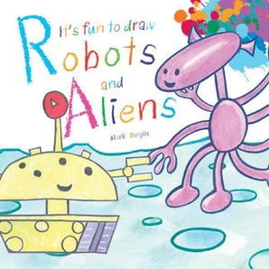 It's Fun to Draw Robots and Aliens book image