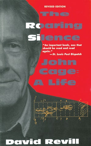 The Roaring Silence: John Cage: A Life