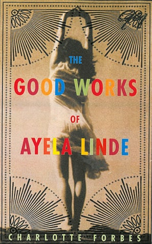 The Good Works of Ayela Linde: A Novel in Stories