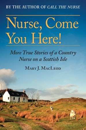 Nurse, Come You Here! book image