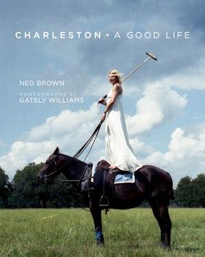 Charleston: A Good Life book image