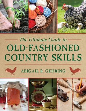 The Ultimate Guide to Old-Fashioned Country Skills book image