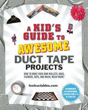 A Kid's Guide to Awesome Duct Tape Projects book image