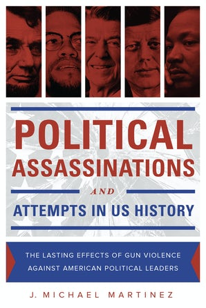 Political Assassinations and Attempts in US History