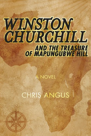 Winston Churchill and the Treasure of Mapungubwe Hill book image