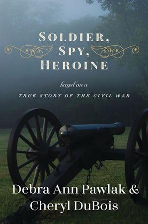 Soldier, Spy, Heroine