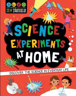 STEM Starters for Kids Science Experiments at Home