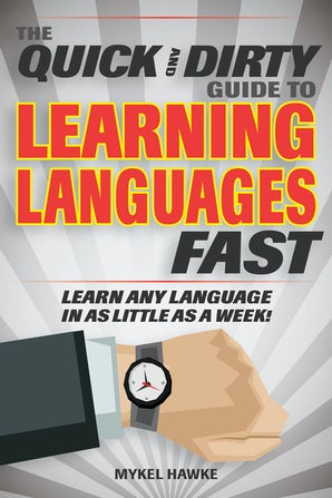 The Quick and Dirty Guide to Learning Languages Fast book image