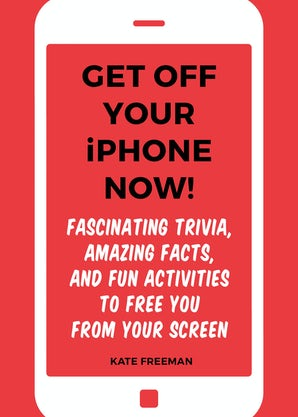 Get Off Your iPhone Now!