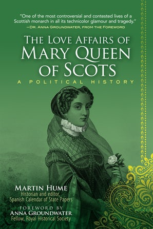 The Love Affairs of Mary Queen of Scots