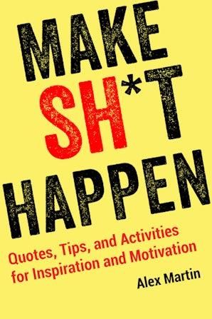 Make Sh*t Happen