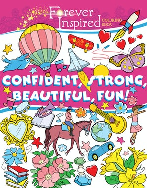 Forever Inspired Coloring Book: Confident, Strong, Beautiful, Fun! book image