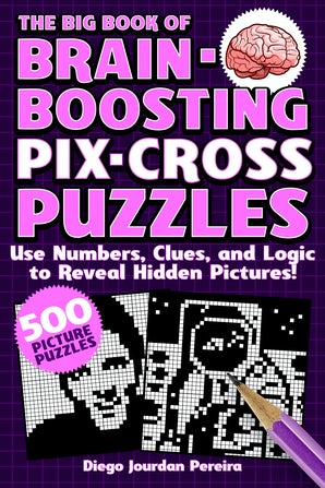 The Big Book of Brain Boosting Pix-Cross Puzzles book image