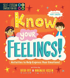 Self-Esteem Starters for Kids: Know Your Feelings! book image