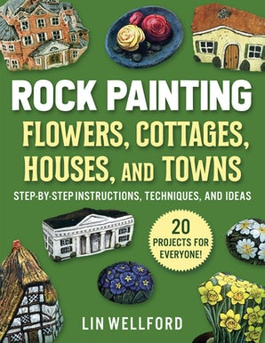 Rock Painting Flowers, Cottages, Houses, and Towns book image