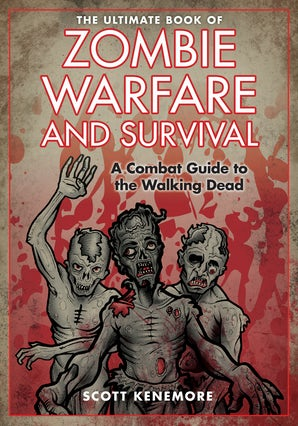 The Ultimate Book of Zombie Warfare and Survival book image