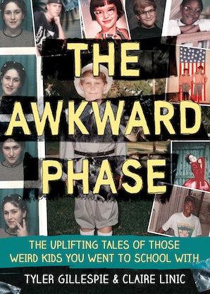 The Awkward Phase