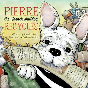 Pierre the French Bulldog Recycles book image