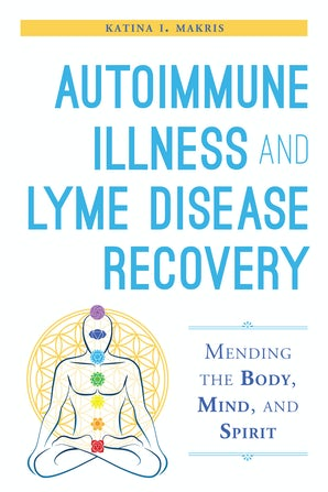 Autoimmune Illness and Lyme Disease Recovery Guide book image