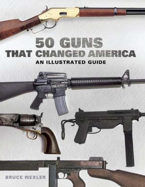 50 Guns That Changed America book image
