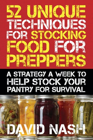 52 Unique Techniques for Stocking Food for Preppers book image