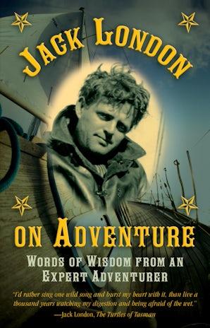 Jack London on Adventure