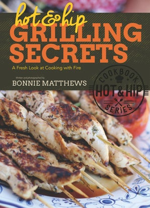 Hot and Hip Grilling Secrets book image