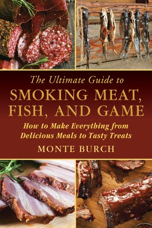 The Ultimate Guide to Smoking Meat, Fish, and Game book image