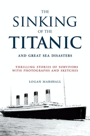The Sinking of the Titanic and Great Sea Disasters book image
