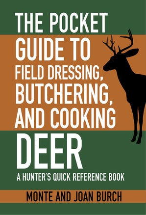 The Pocket Guide to Field Dressing, Butchering, and Cooking Deer book image