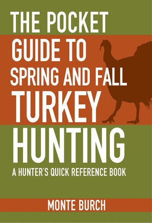 The Pocket Guide to Spring and Fall Turkey Hunting book image