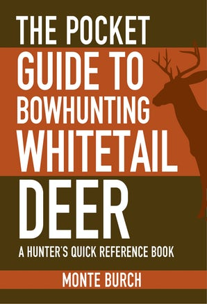 The Pocket Guide to Bowhunting Whitetail Deer book image