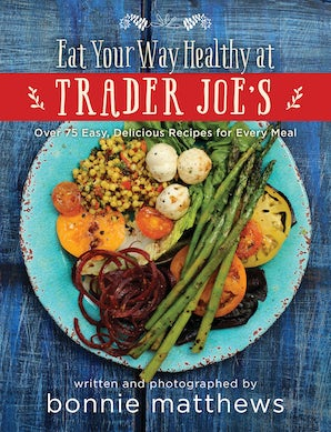 The Eat Your Way Healthy at Trader Joe's Cookbook book image