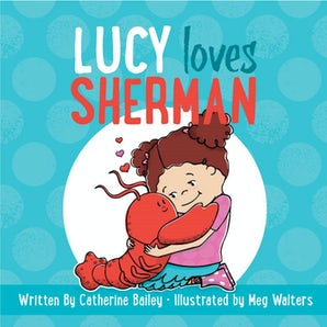 Lucy Loves Sherman book image