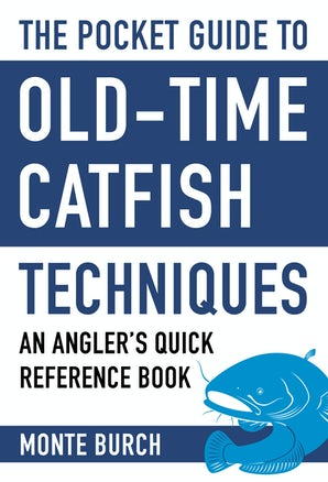 The Pocket Guide to Old-Time Catfish Techniques book image