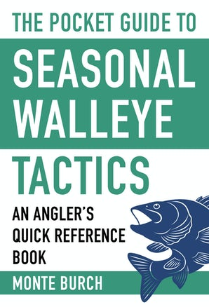 The Pocket Guide to Seasonal Walleye Tactics book image