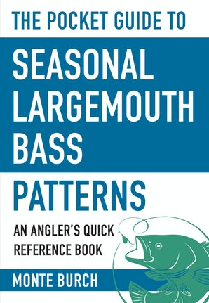 The Pocket Guide to Seasonal Largemouth Bass Patterns book image