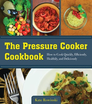 The Pressure Cooker Cookbook book image