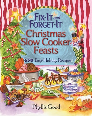 Fix-It and Forget-It Christmas Slow Cooker Feasts book image