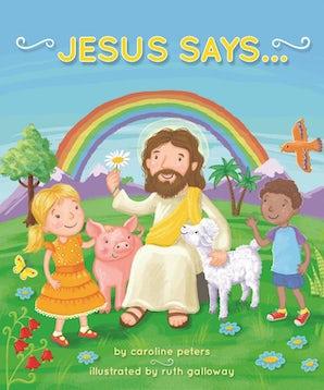 Jesus Says . . .