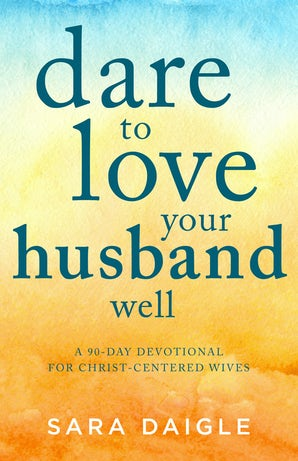 Dare to Love Your Husband Well book image