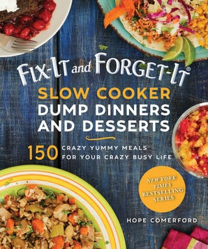 Fix-It and Forget-It Slow Cooker Dump Dinners and Desserts book image