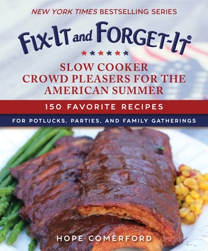 Fix-It and Forget-It Slow Cooker Crowd Pleasers for the American Summer book image