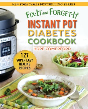 Fix-It and Forget-It Instant Pot Diabetes Cookbook